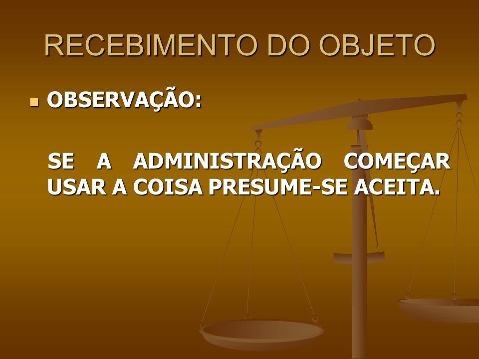 RECEBIMENTO DO OBJETO OBSERVAÇÃO: