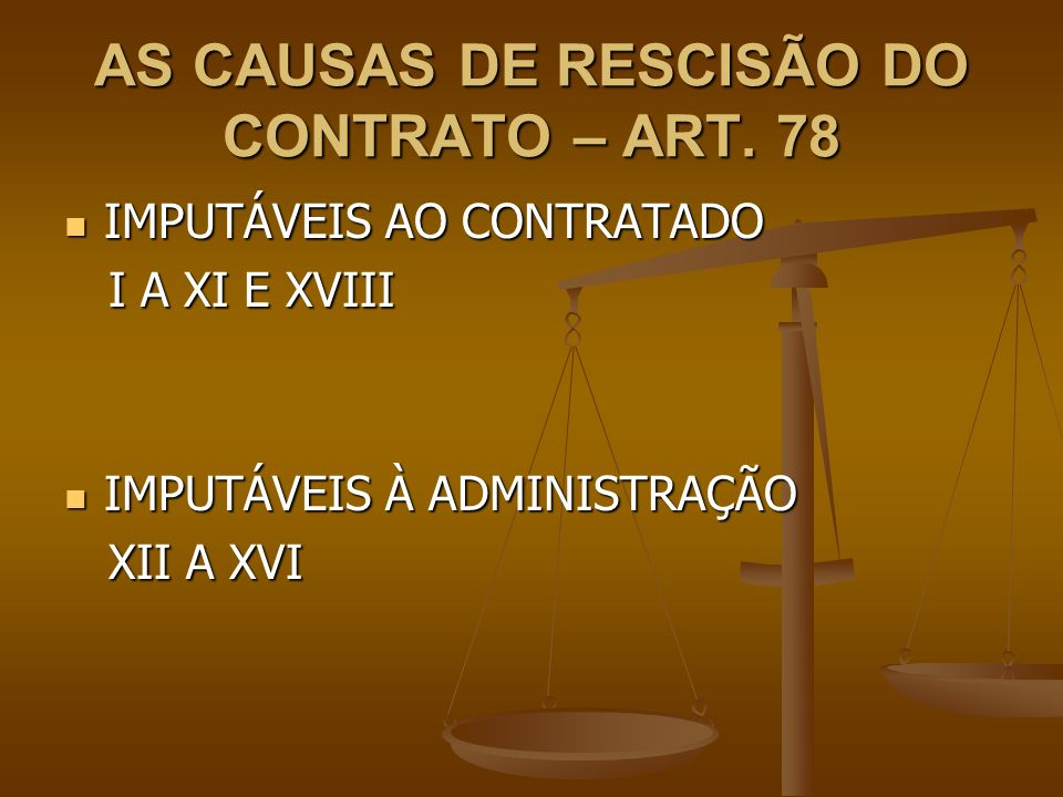 AS CAUSAS DE RESCISÃO DO CONTRATO – ART. 78