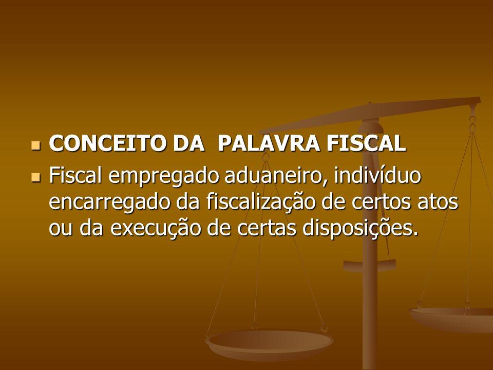 CONCEITO DA PALAVRA FISCAL
