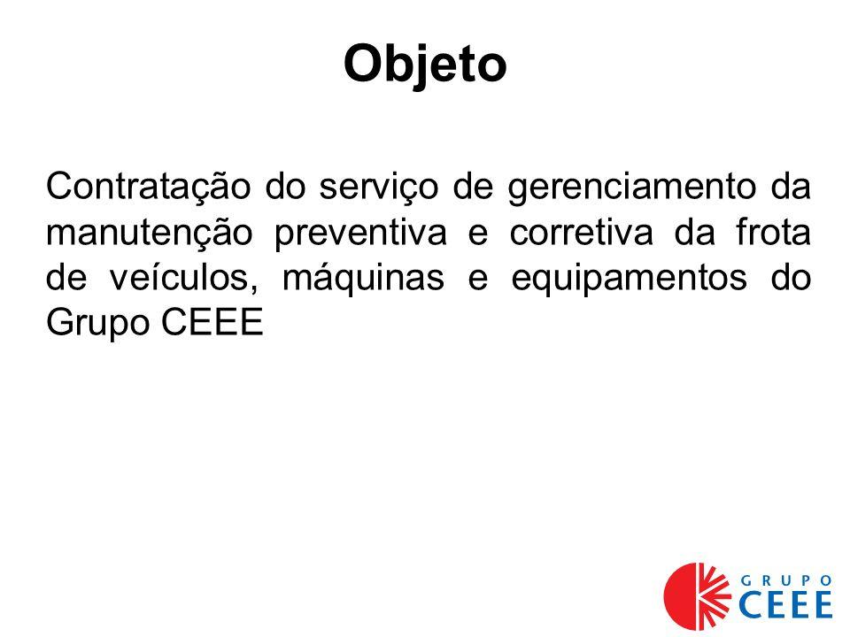 Objeto Contratação do serviço de gerenciamento da manutenção preventiva e corretiva da frota de veículos, máquinas e equipamentos do Grupo CEEE.