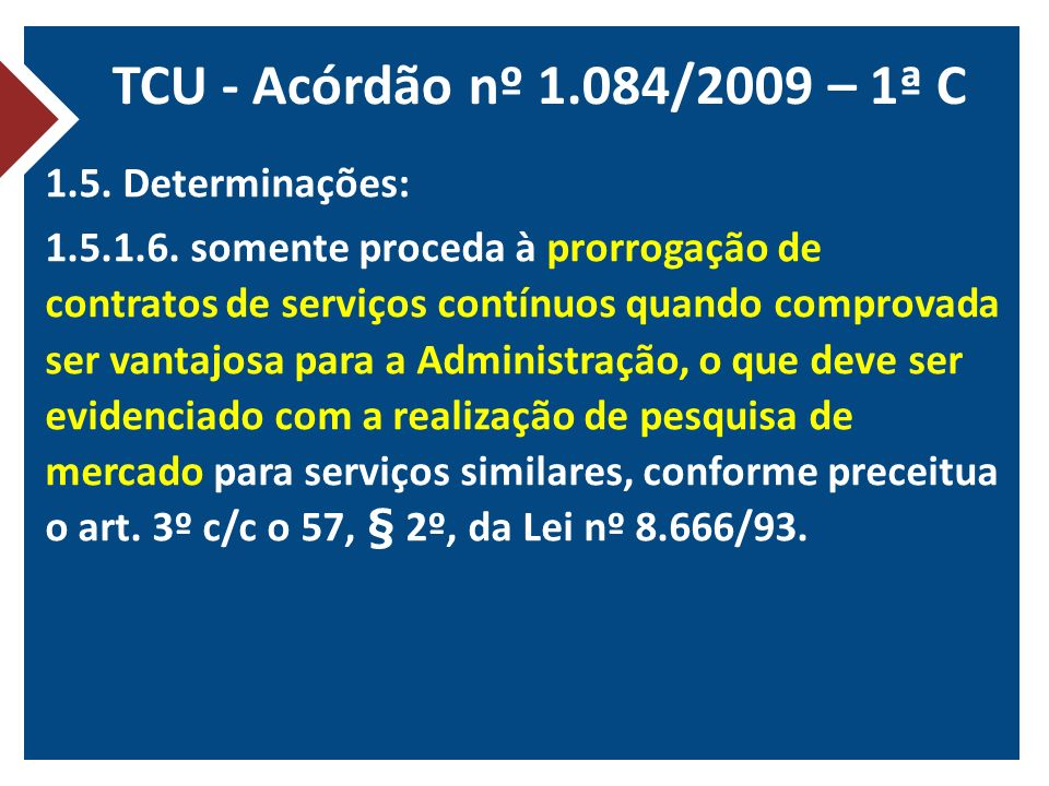 TCU - Acórdão nº 1.084/2009 – 1ª C