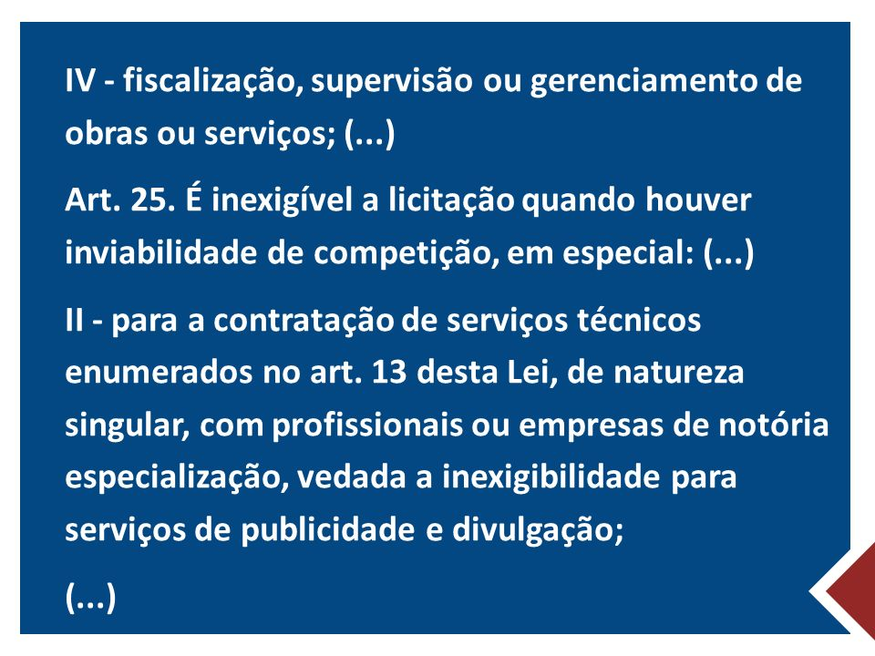 IV - fiscalização, supervisão ou gerenciamento de obras ou serviços; (
