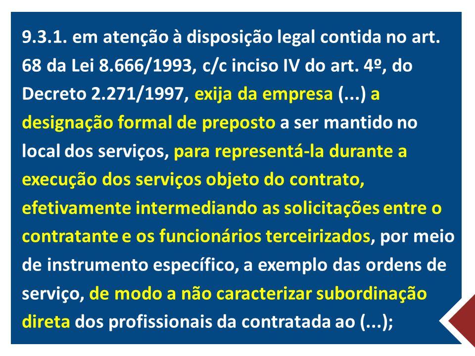 9. 3. 1. em atenção à disposição legal contida no art. 68 da Lei 8
