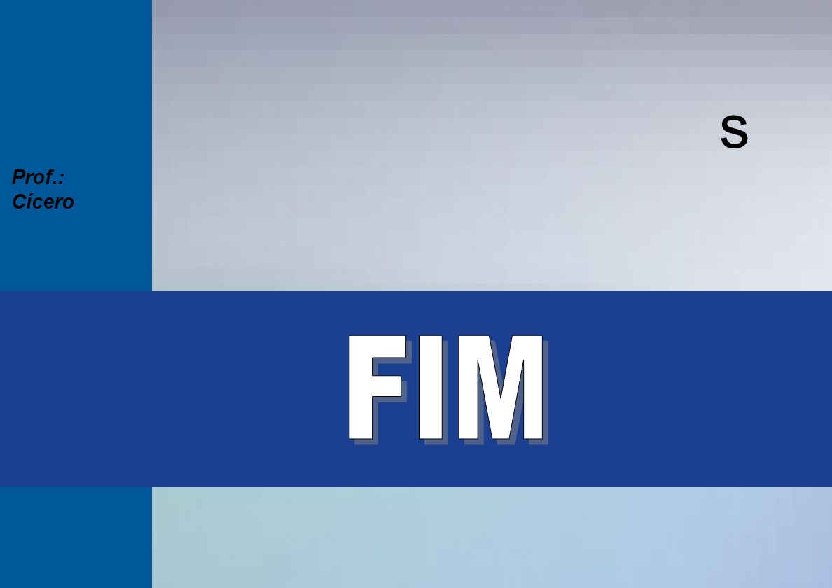 s Prof.: Cícero FIM