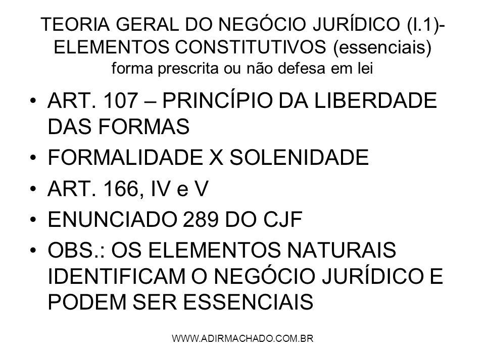 ART. 107 – PRINCÍPIO DA LIBERDADE DAS FORMAS FORMALIDADE X SOLENIDADE