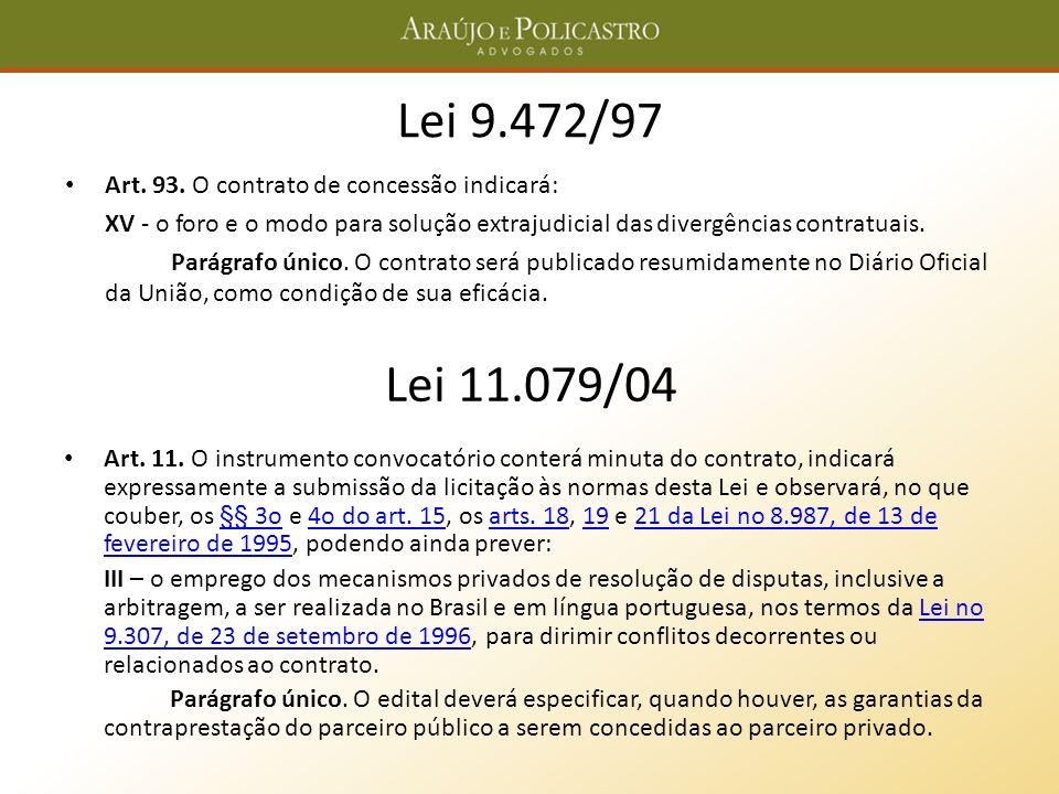 Lei 9.472/97 Lei 11.079/04 Art. 93. O contrato de concessão indicará: