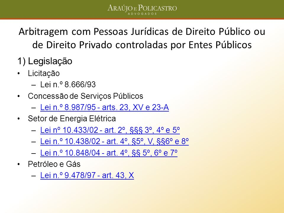 Arbitragem com Pessoas Jurídicas de Direito Público ou de Direito Privado controladas por Entes Públicos