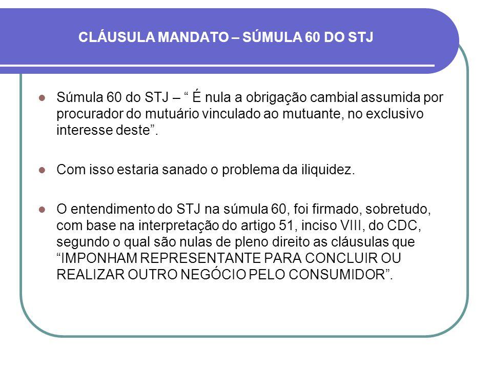 CLÁUSULA MANDATO – SÚMULA 60 DO STJ