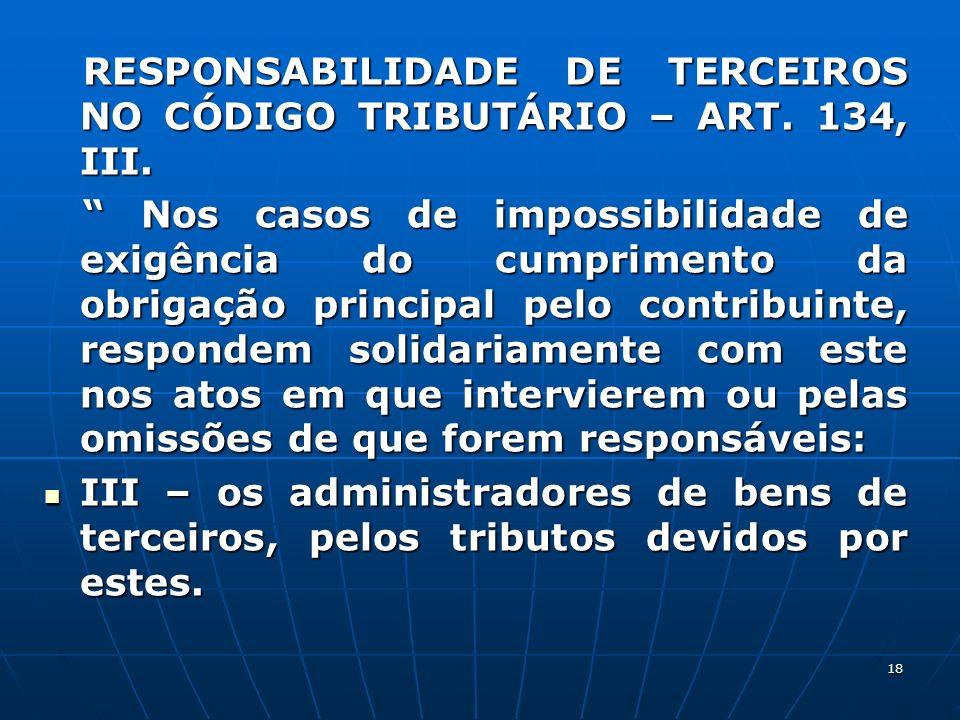 RESPONSABILIDADE DE TERCEIROS NO CÓDIGO TRIBUTÁRIO – ART. 134, III.