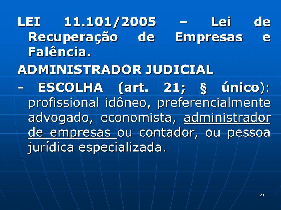 LEI 11.101/2005 – Lei de Recuperação de Empresas e Falência.