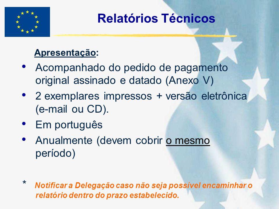 Relatórios Técnicos Apresentação: Acompanhado do pedido de pagamento original assinado e datado (Anexo V)