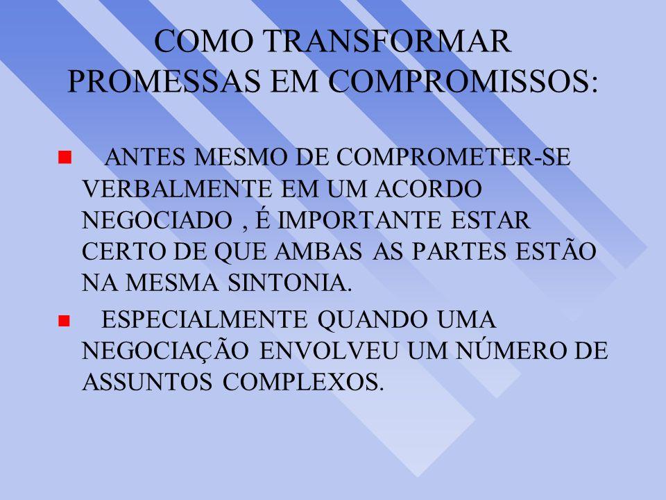 COMO TRANSFORMAR PROMESSAS EM COMPROMISSOS: