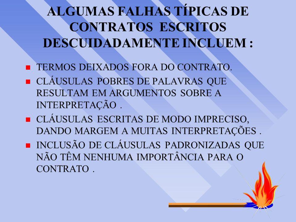 ALGUMAS FALHAS TÍPICAS DE CONTRATOS ESCRITOS DESCUIDADAMENTE INCLUEM :