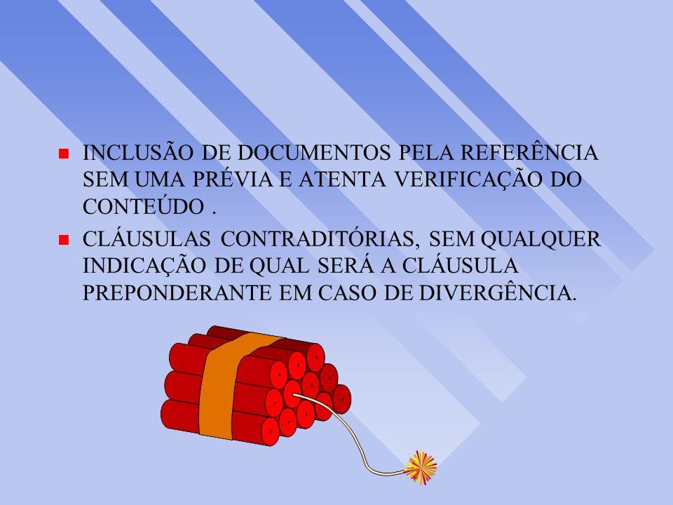 INCLUSÃO DE DOCUMENTOS PELA REFERÊNCIA SEM UMA PRÉVIA E ATENTA VERIFICAÇÃO DO CONTEÚDO .