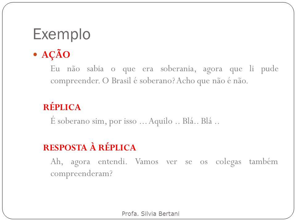 Exemplo AÇÃO. Eu não sabia o que era soberania, agora que li pude compreender. O Brasil é soberano Acho que não é não.