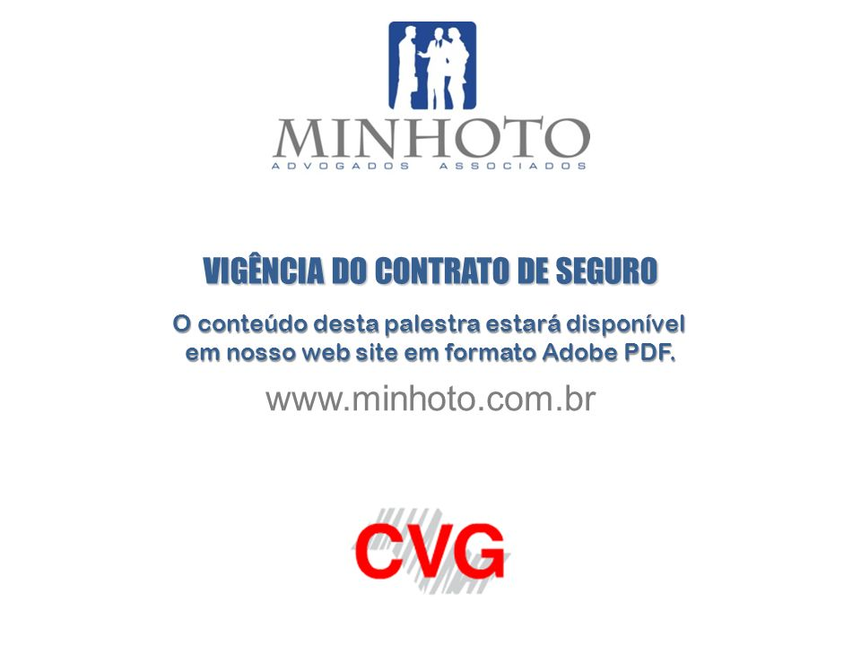 www.minhoto.com.br VIGÊNCIA DO CONTRATO DE SEGURO