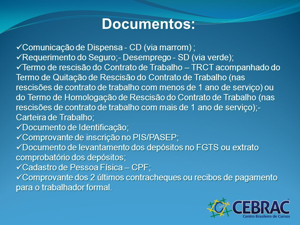 Documentos: Comunicação de Dispensa - CD (via marrom) ;