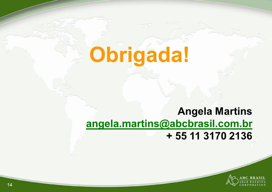 Obrigada! Angela Martins angela.martins@abcbrasil.com.br