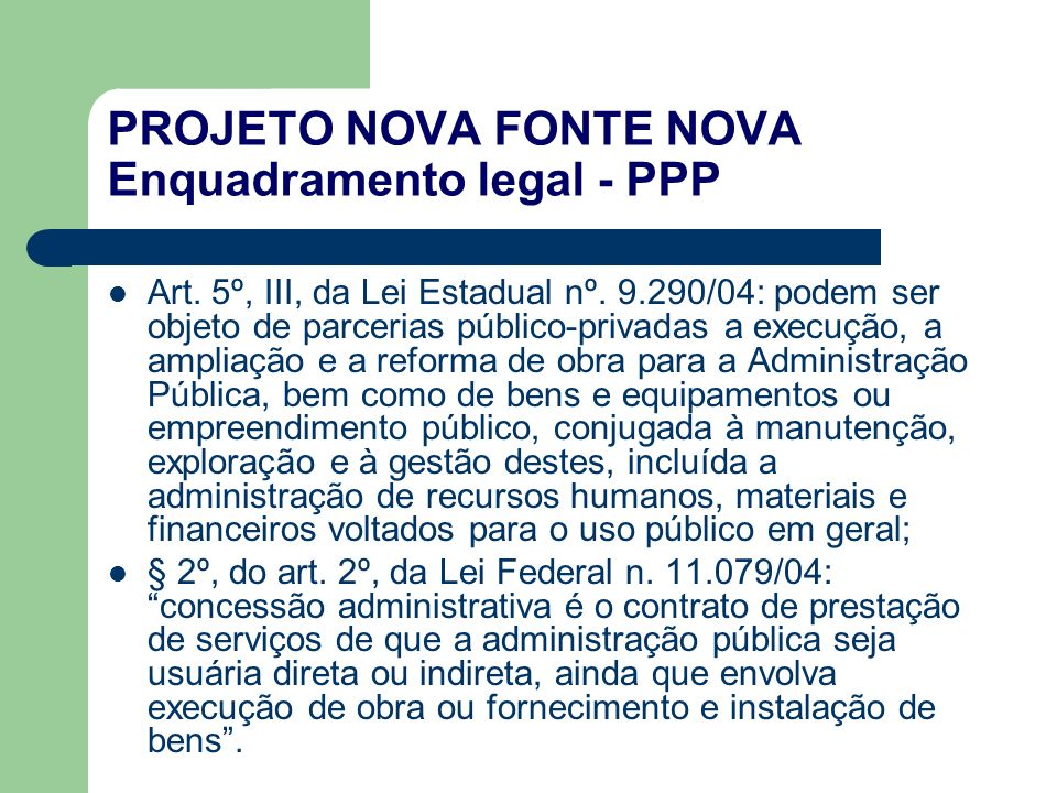 PROJETO NOVA FONTE NOVA Enquadramento legal - PPP