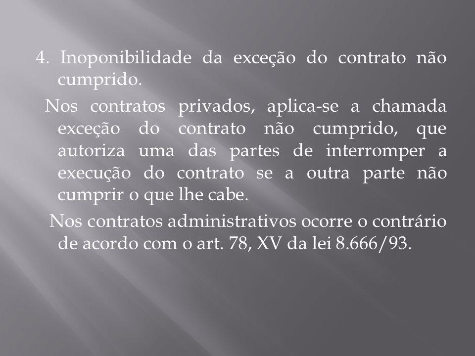 4. Inoponibilidade da exceção do contrato não cumprido