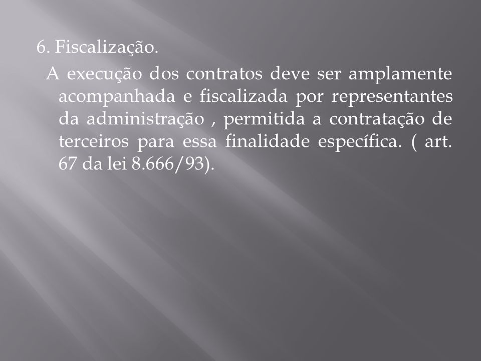 6. Fiscalização.