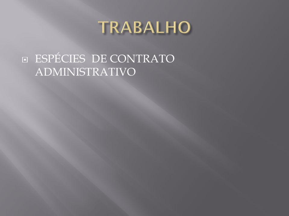 TRABALHO ESPÉCIES DE CONTRATO ADMINISTRATIVO
