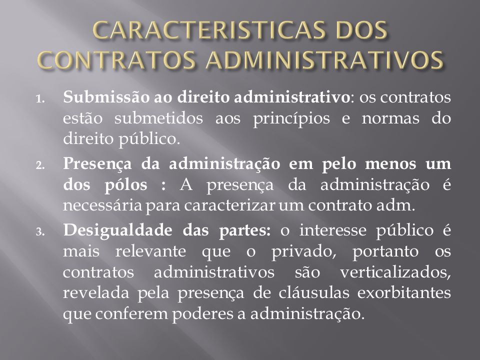 CARACTERISTICAS DOS CONTRATOS ADMINISTRATIVOS