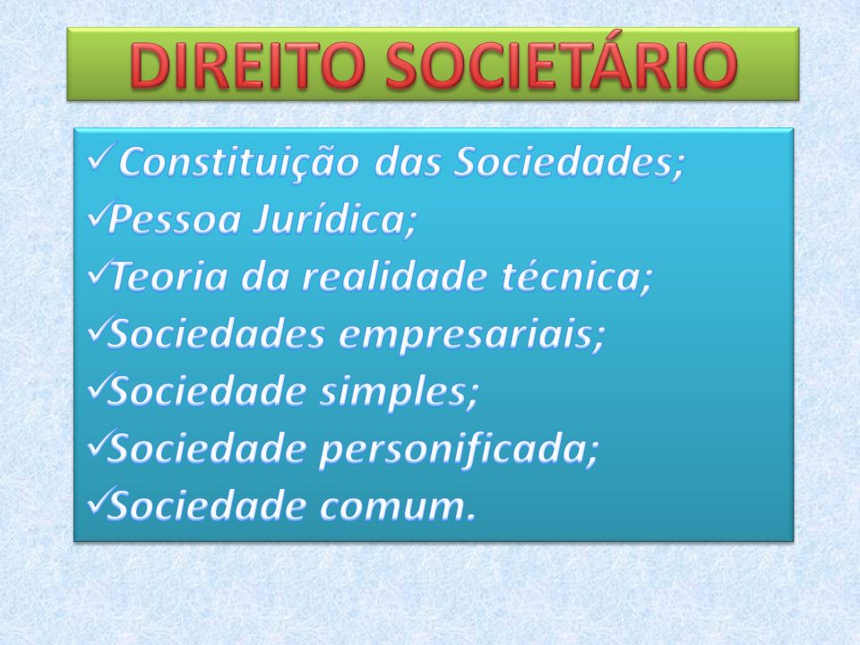 DIREITO SOCIETÁRIO Constituição das Sociedades; Pessoa Jurídica;