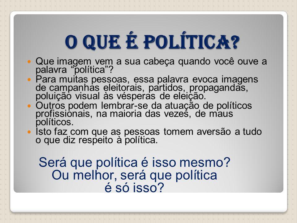 O que é política Será que política é isso mesmo
