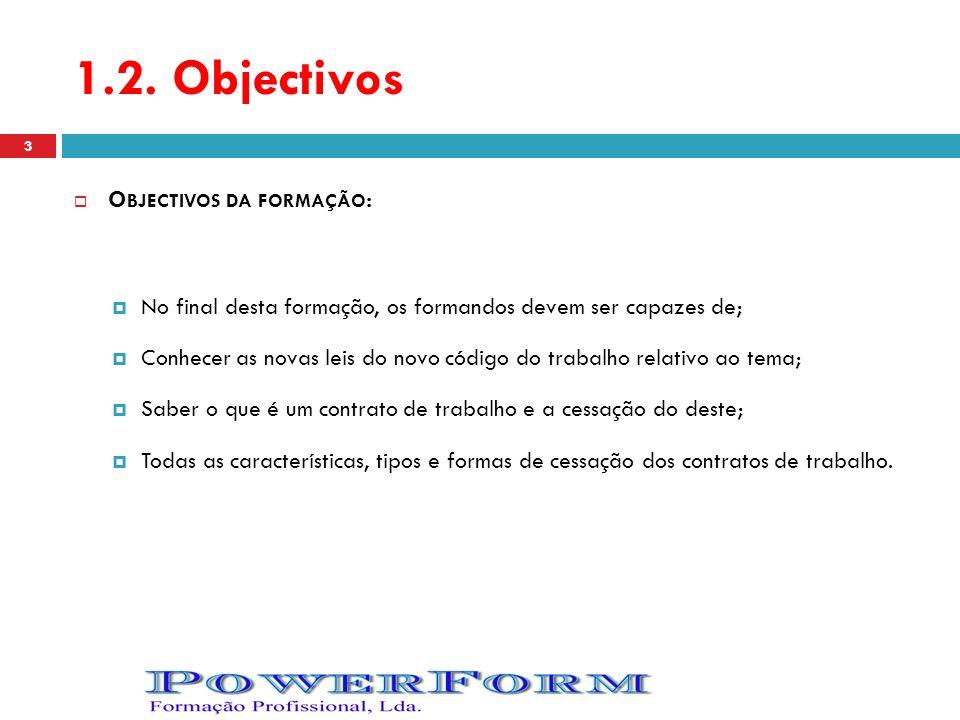 1.2. Objectivos Objectivos da formação: