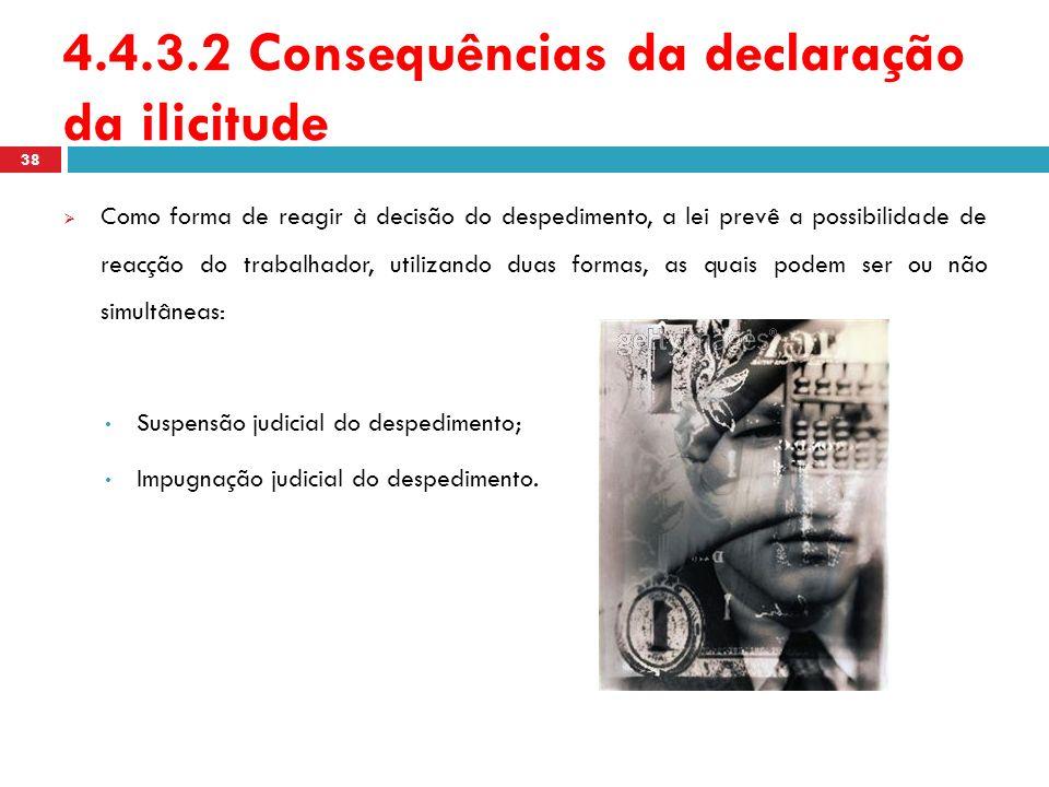 4.4.3.2 Consequências da declaração da ilicitude