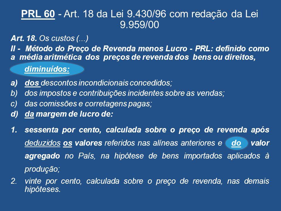 PRL 60 - Art. 18 da Lei 9.430/96 com redação da Lei 9.959/00
