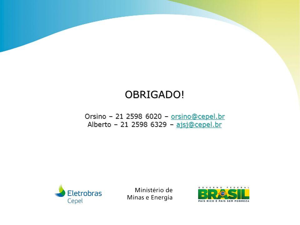 OBRIGADO! Orsino – 21 2598 6020 – orsino@cepel.br