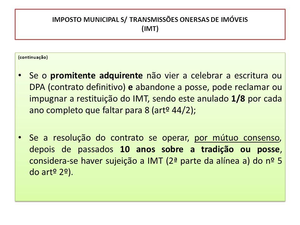 IMPOSTO MUNICIPAL S/ TRANSMISSÕES ONERSAS DE IMÓVEIS (IMT)