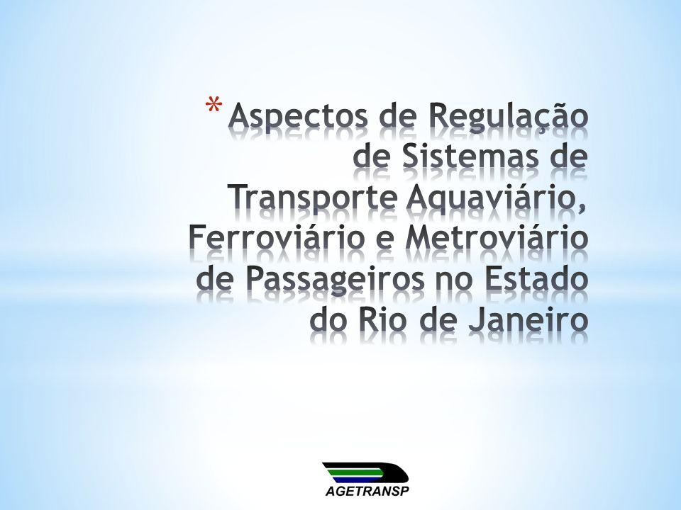Aspectos de Regulação de Sistemas de Transporte Aquaviário, Ferroviário e Metroviário de Passageiros no Estado do Rio de Janeiro