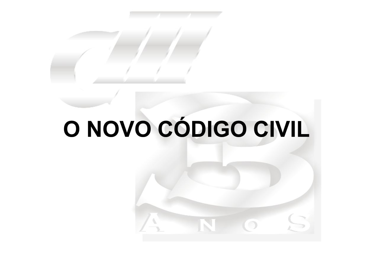 O NOVO CÓDIGO CIVIL
