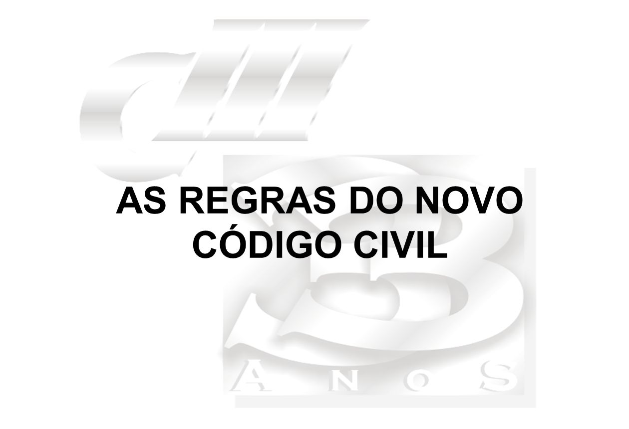 AS REGRAS DO NOVO CÓDIGO CIVIL