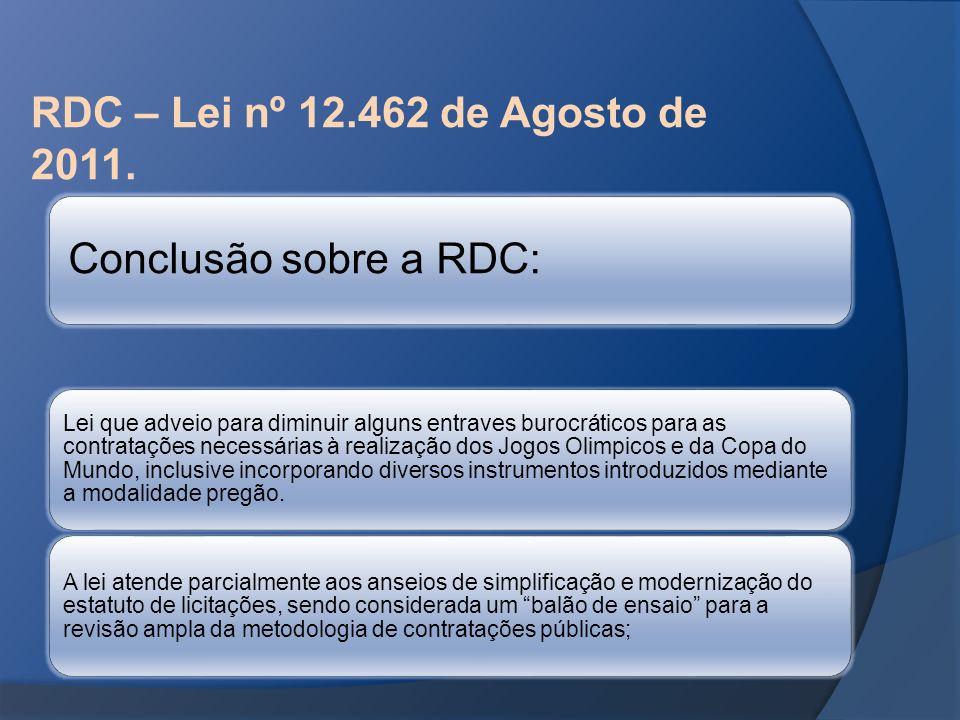 RDC – Lei nº 12.462 de Agosto de 2011. Conclusão sobre a RDC: