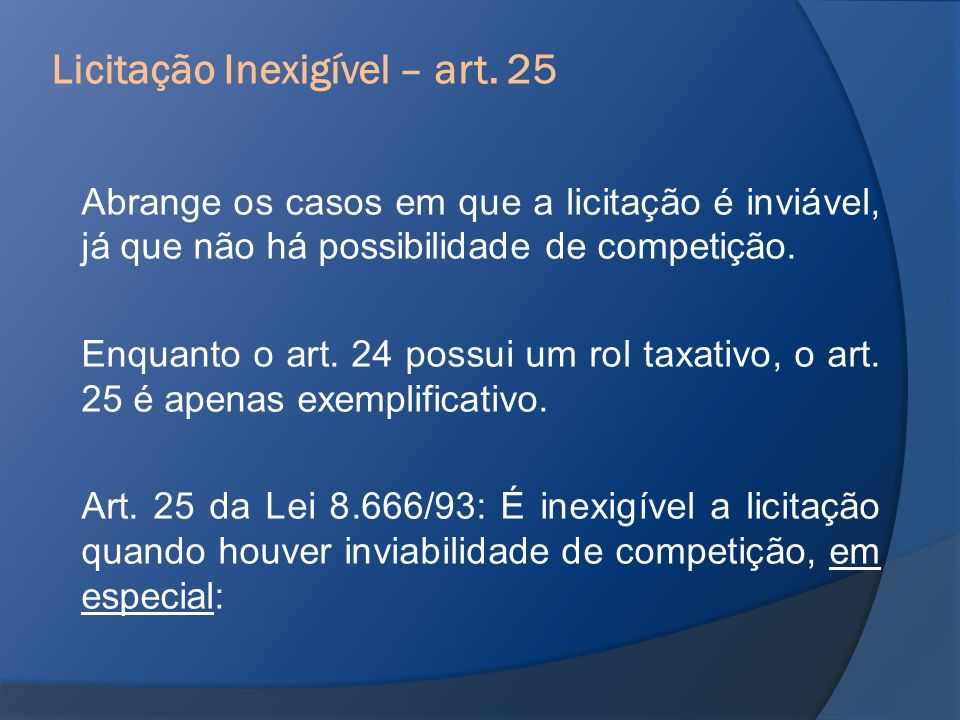 Licitação Inexigível – art. 25