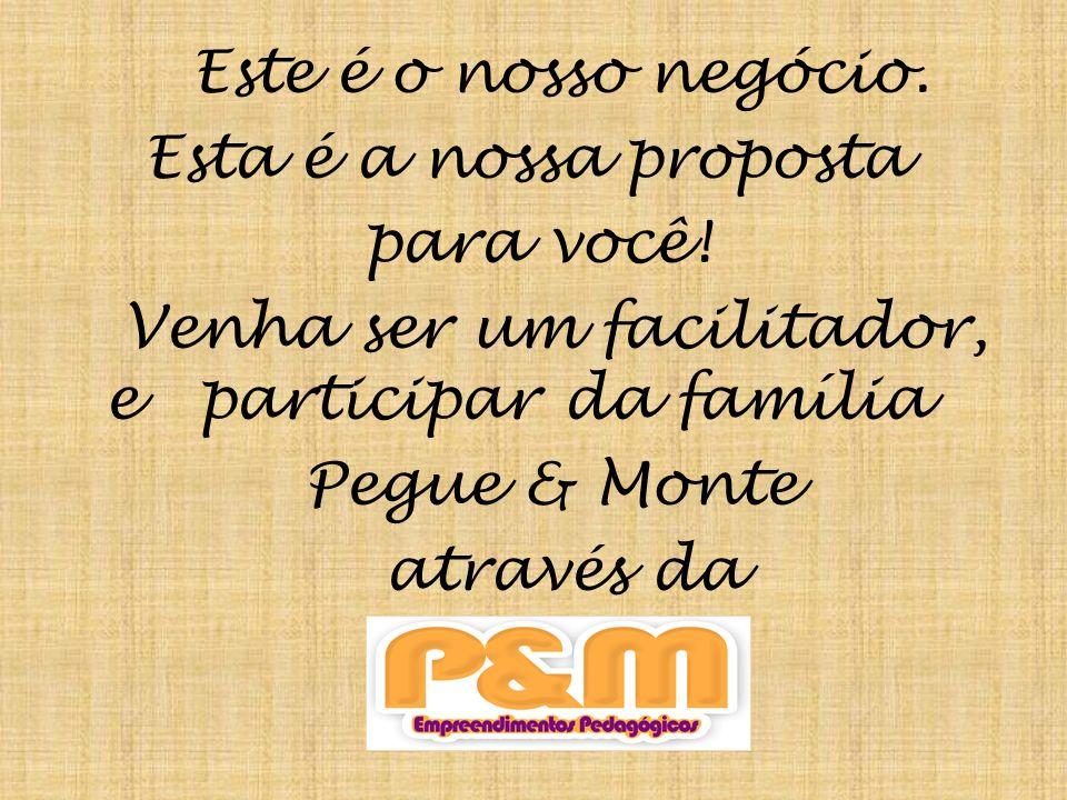 Venha ser um facilitador, e participar da família Pegue & Monte