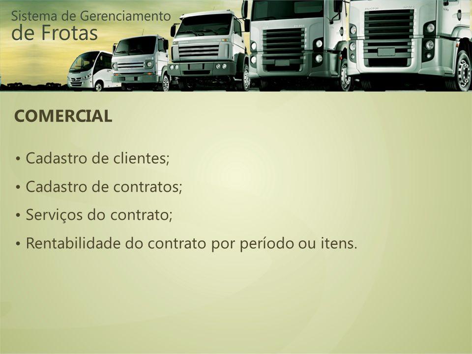 COMERCIAL • Cadastro de clientes; • Cadastro de contratos;