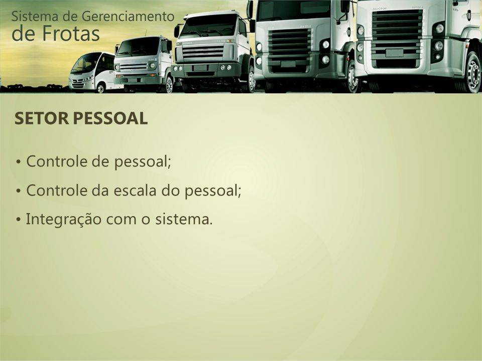 SETOR PESSOAL • Controle de pessoal; • Controle da escala do pessoal;