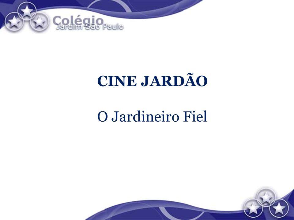 CINE JARDÃO O Jardineiro Fiel