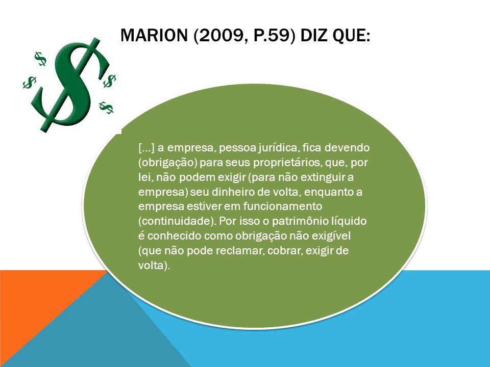 Marion (2009, p.59) diz que: