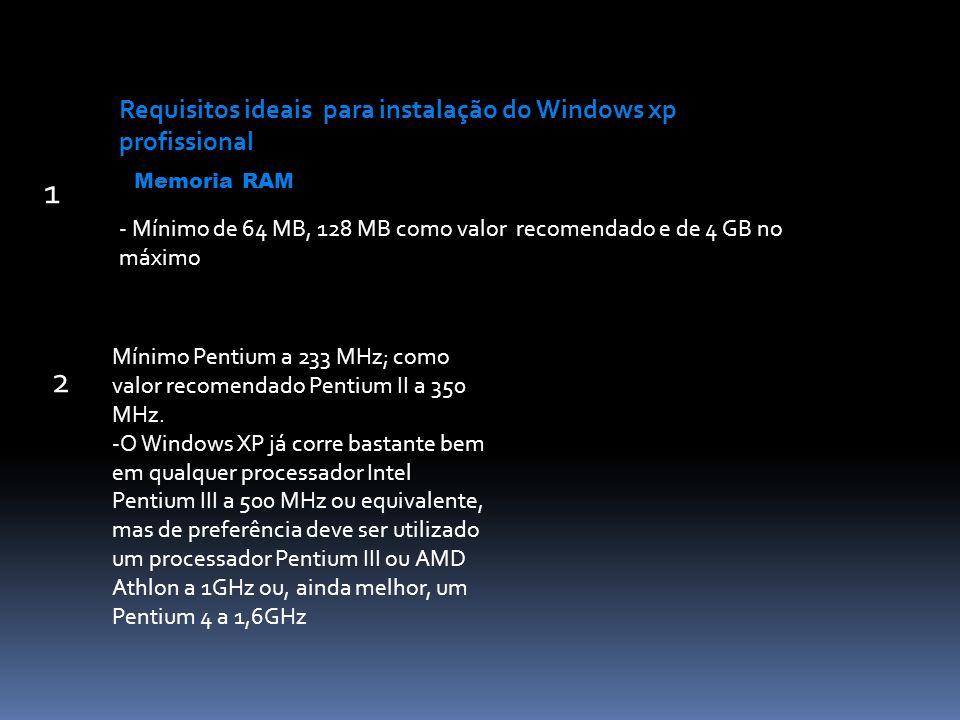 1 2 Requisitos ideais para instalação do Windows xp profissional