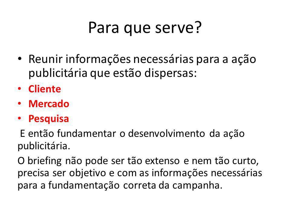 Para que serve Reunir informações necessárias para a ação publicitária que estão dispersas: Cliente.