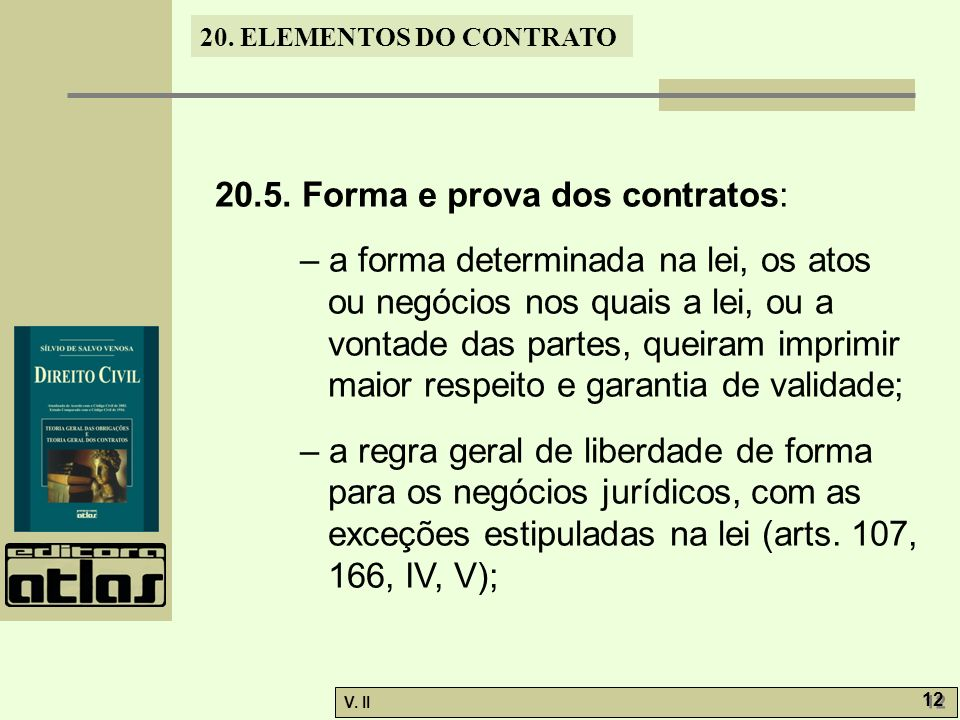 20.5. Forma e prova dos contratos: