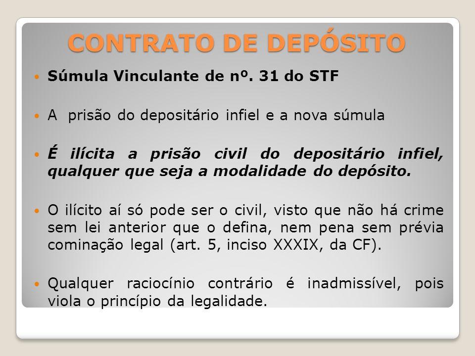 CONTRATO DE DEPÓSITO Súmula Vinculante de nº. 31 do STF