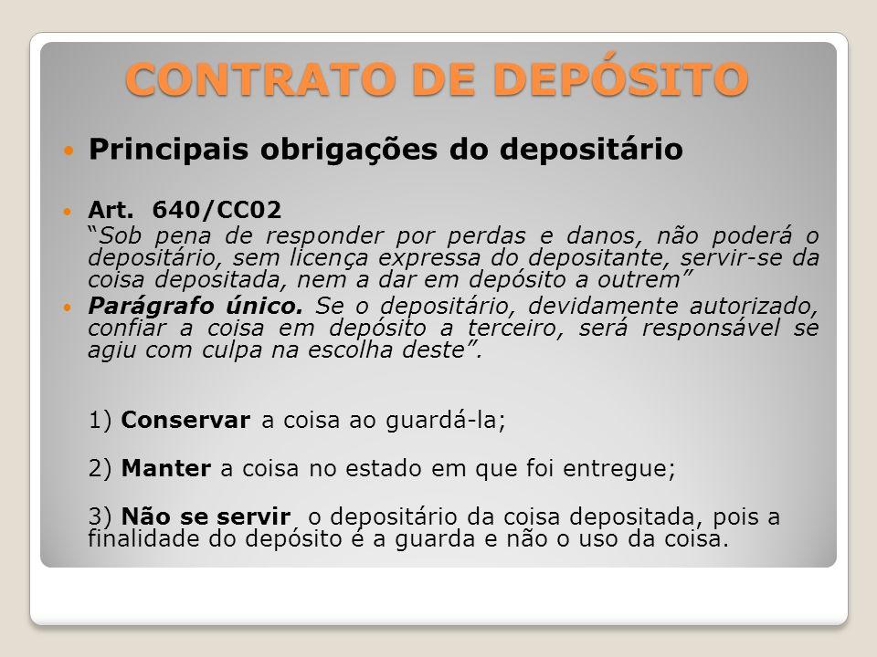 CONTRATO DE DEPÓSITO Principais obrigações do depositário