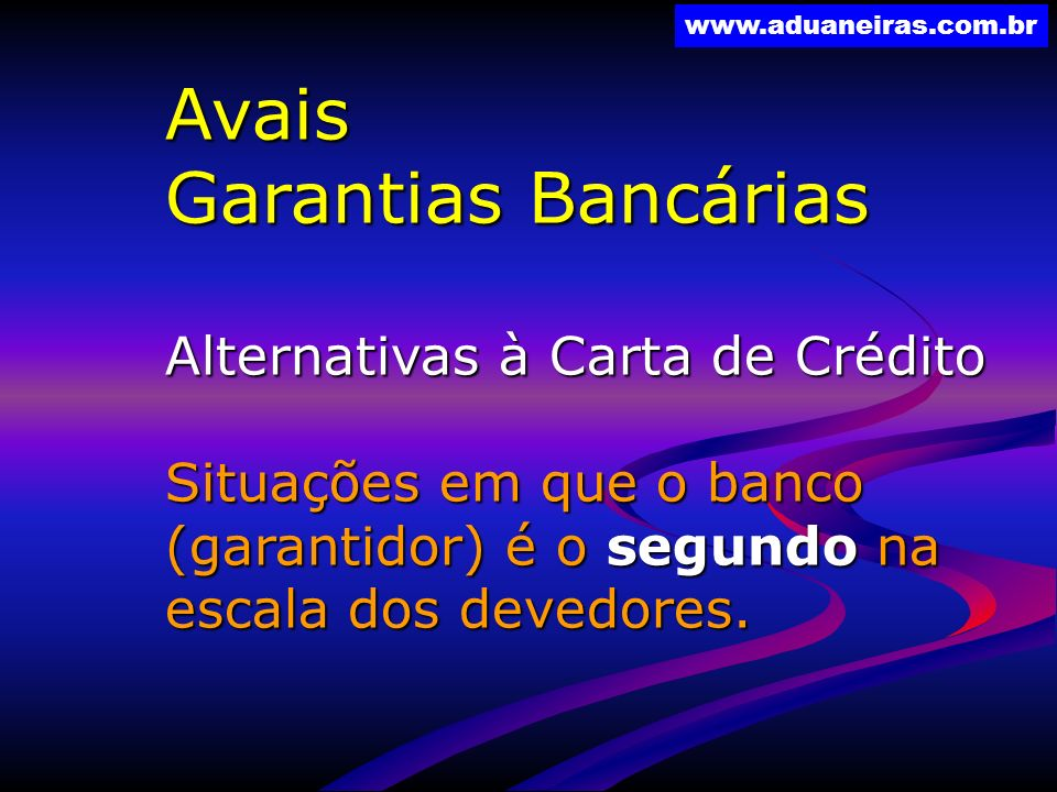 Avais Garantias Bancárias Alternativas à Carta de Crédito
